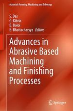 Advances in Abrasive Based Machining and Finishing Processes  - G. Kibria - B. Bhattacharyya - S. Das - B. Doloi