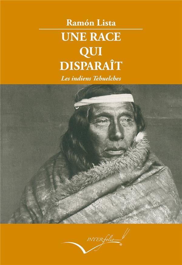 Une race qui disparaît ; les indiens Tehuelches de Patagonie