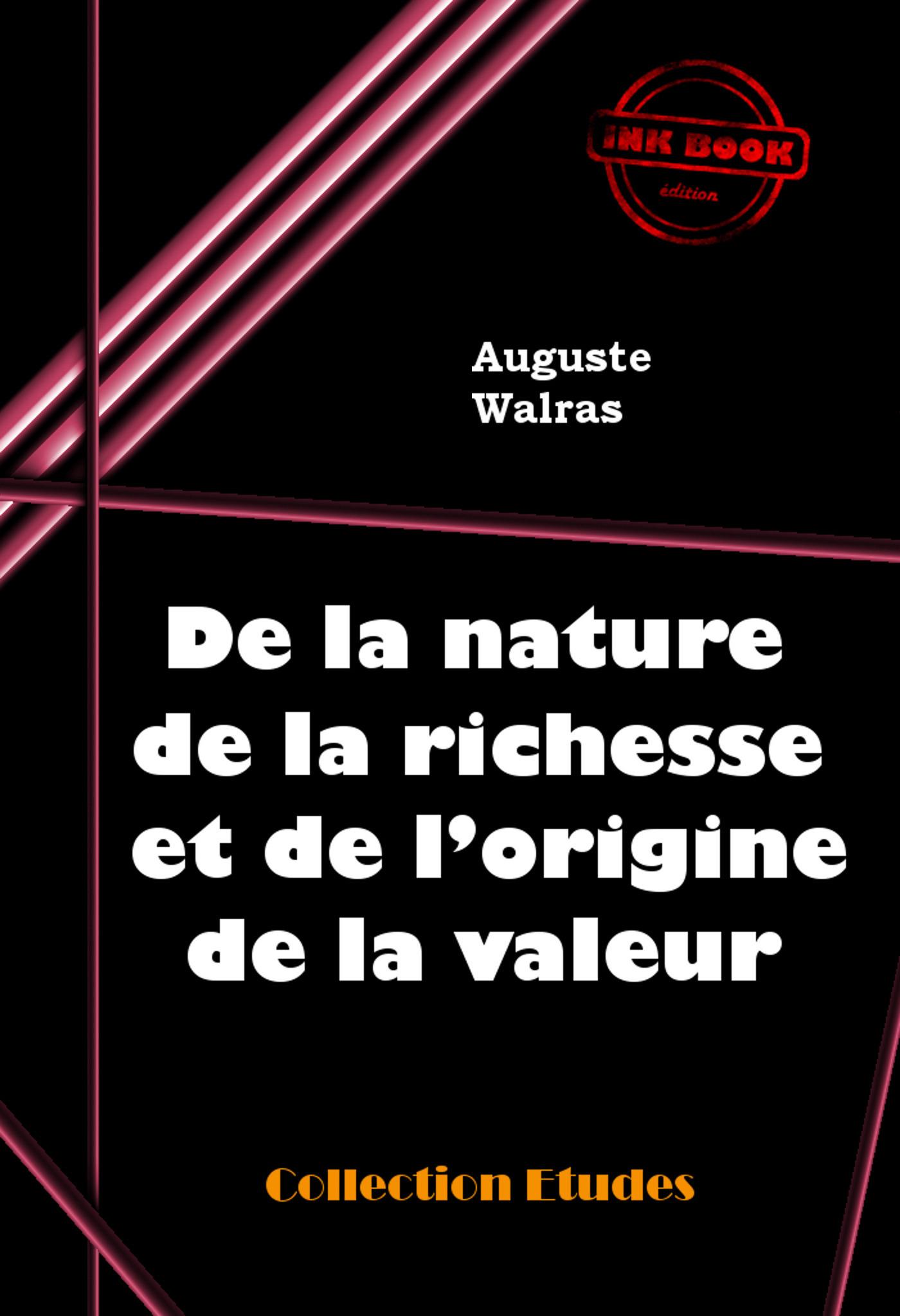 De la nature de la richesse et de l´origine de la valeur