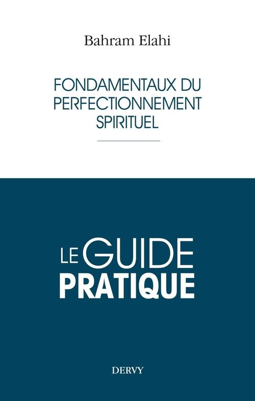 Fondamentaux du perfectionnement spirituel ; le guide pratique