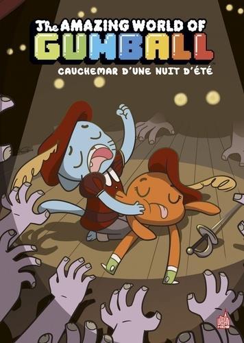 Le monde incroyable de Gumball t.6 ; cauchemar d'une nuit d'été