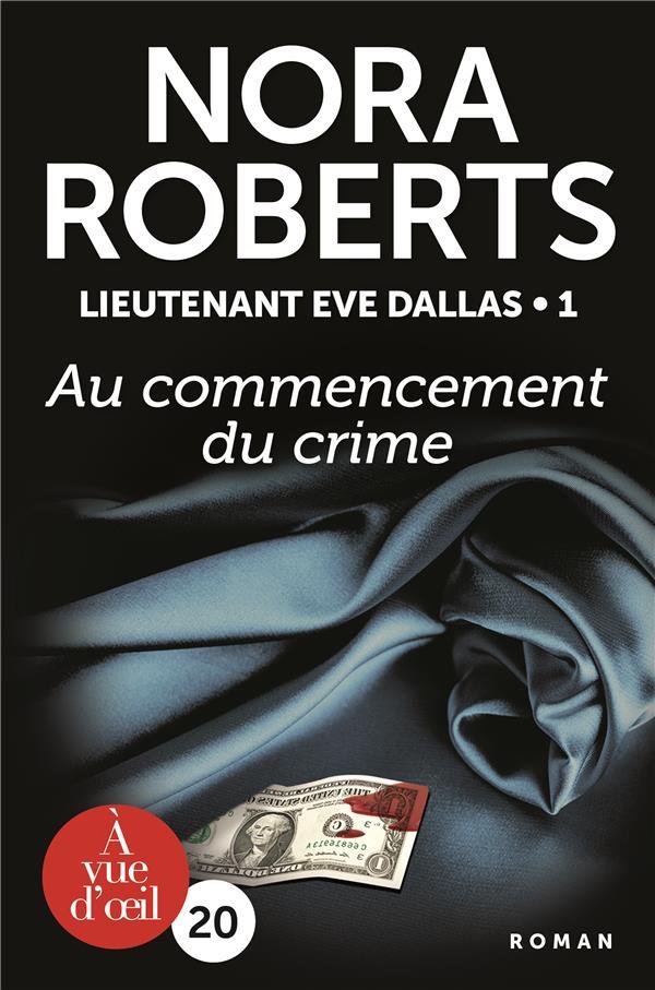 Lieutenant Eve Dallas T.1 ; au commencement du crime
