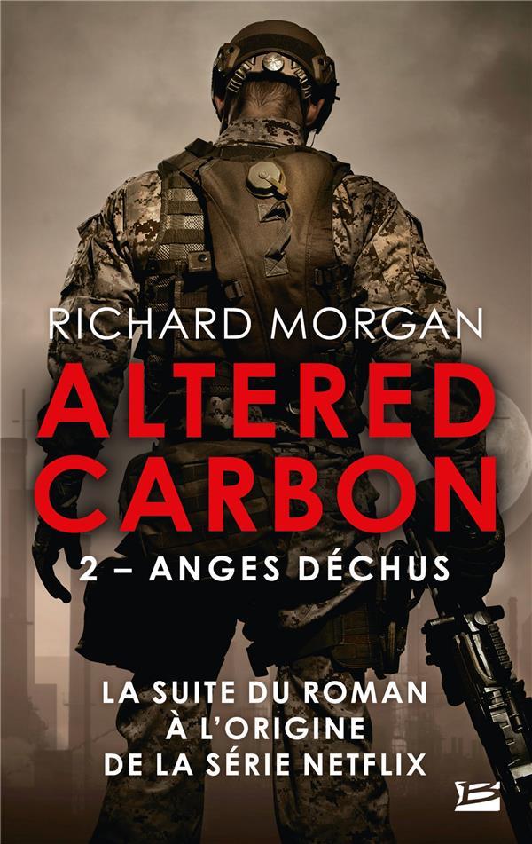 Altered carbon ; le cycle de Takeshi Kovacs t.2 ; anges déchus