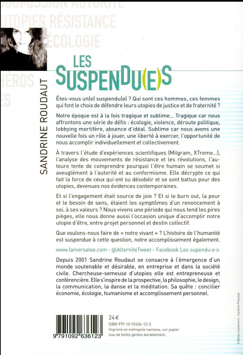 Les suspendu(e)s ; utopistes, insoumis, désobéissants, ils écrivent demain et s'accomplissent
