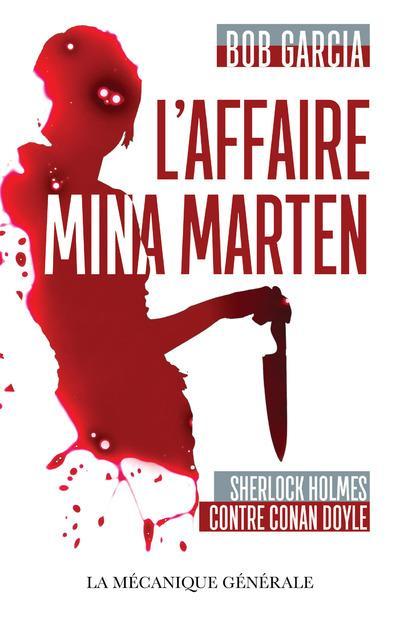 L'affaire Mina Marten ; Sherlock Holmes contre Conan Doyle