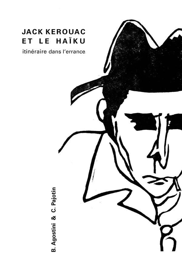 Jack Kerouac et le haïku , itinéraire dans l'errance