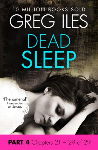 Dead Sleep: Part 4, Chapters 21 to 29