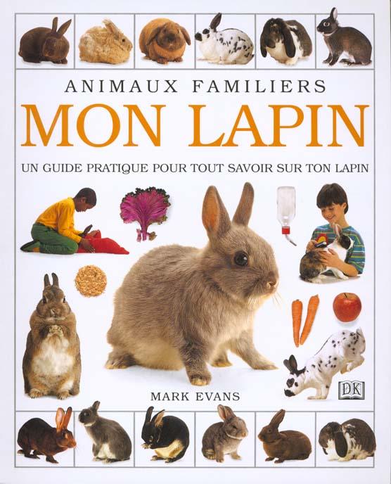 Mon lapin ; guide pratique pour tout savoir sur ton lapin