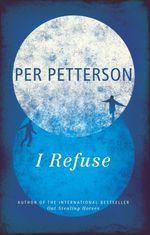 I Refuse  - Per Petterson