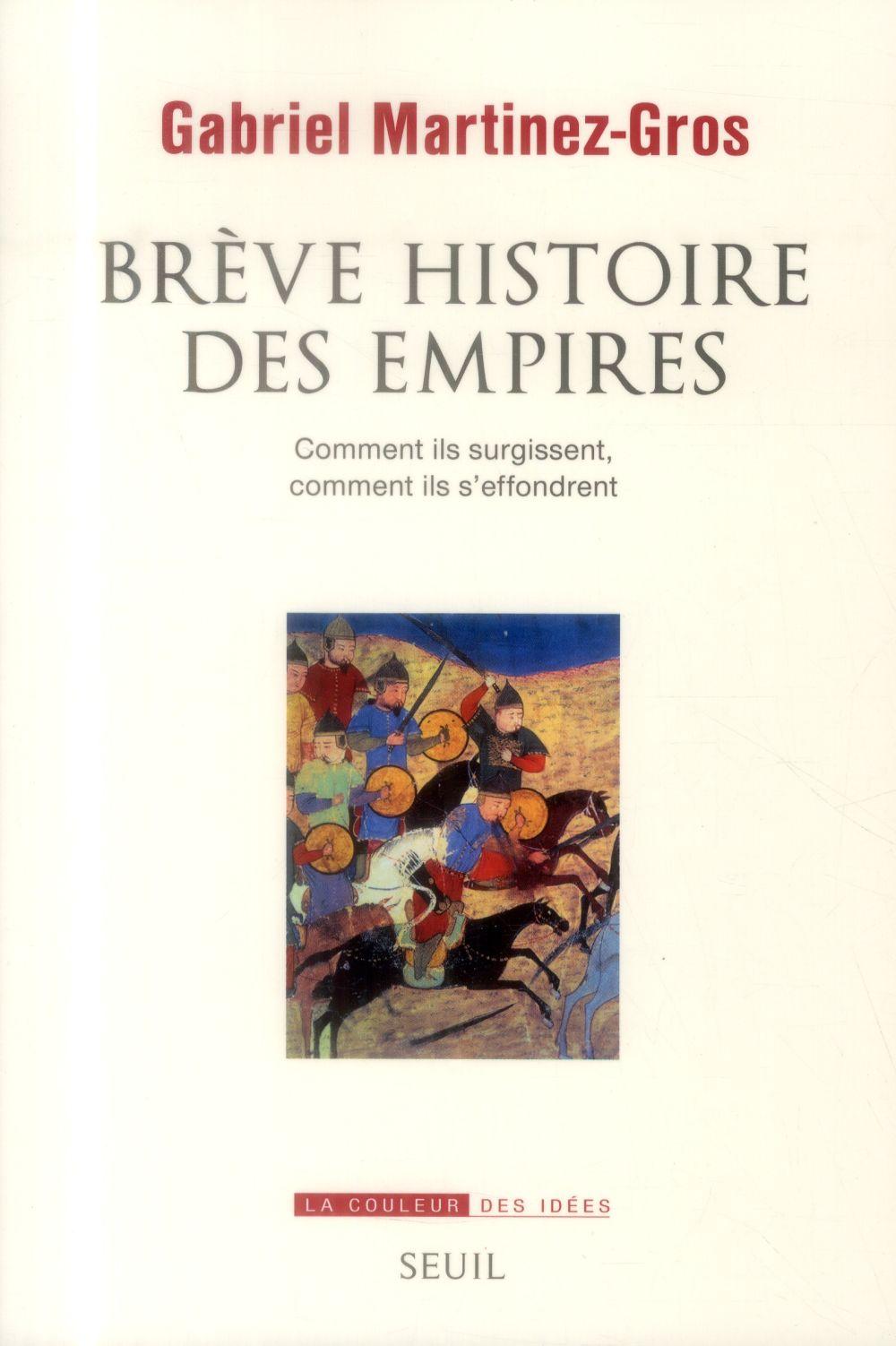 Brève histoire des empires ; comment ils surgissent, comment ils s'effondrent