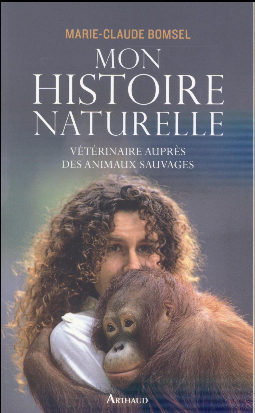 mon histoire naturelle ; vétérinaire auprès des animaux sauvages