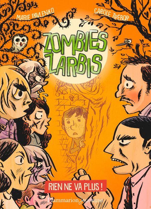Zombies zarbis (Tome 2) - Rien ne va plus !