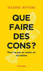 Vente EBooks : Que faire des cons? Pour ne pas en rester un soi-même  - Maxime Rovere