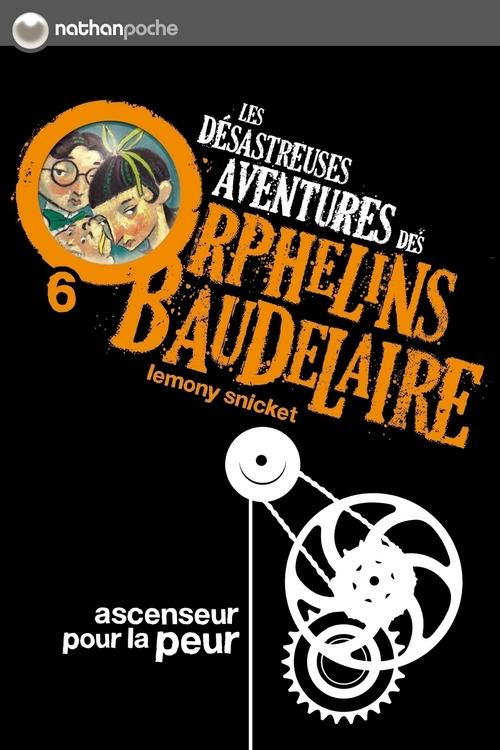Les désastreuses aventures des orphelins Baudelaire t.6 ; ascenseur pour la peur
