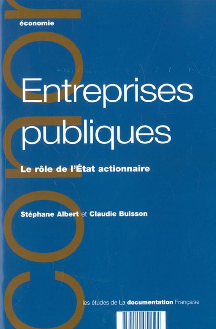 Entreprises Publiques ; Le Role De L'Etat Actionnaire