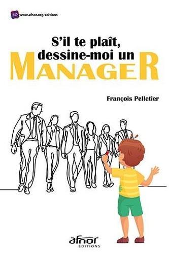 S'il te plaît, dessine-moi un manager