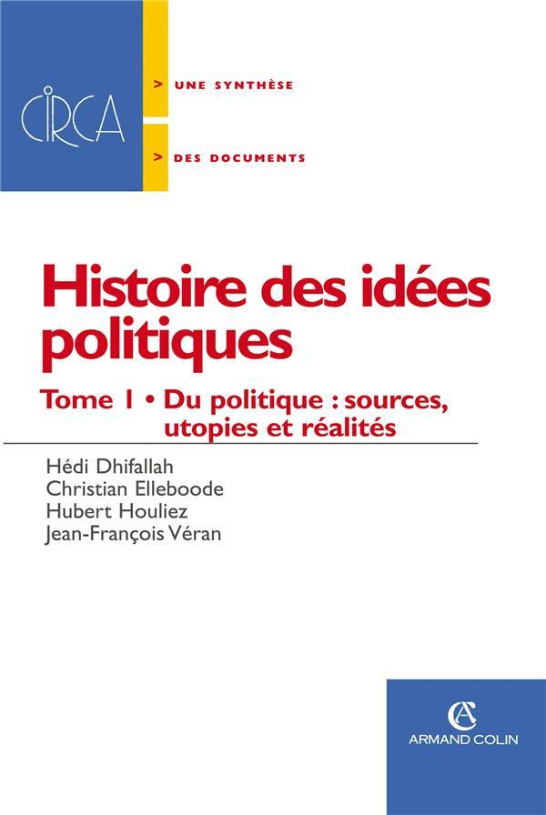 Histoire Des Idees Politiques T.1 ; Du Politique : Sources, Utopies Et Realites