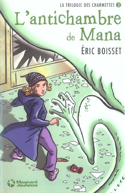 La trilogie des Charmettes T.3 ; l'antichambre de Mana