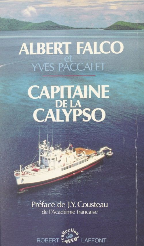 Capitaine de la Calypso  - Yves Paccalet  - Albert Falco