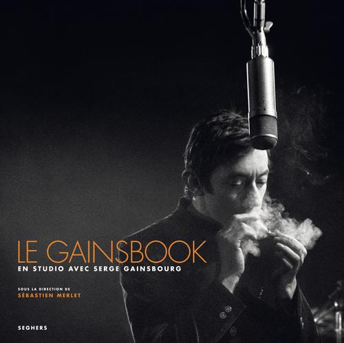 Le Gainsbook ; en studio avec Serge Gainsbourg