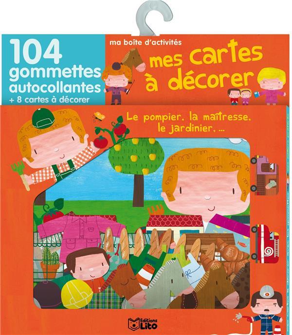 Mes Cartes A Decorer Avec Gommettes ; Le Pompier, La Maitresse, Le Jardinier...