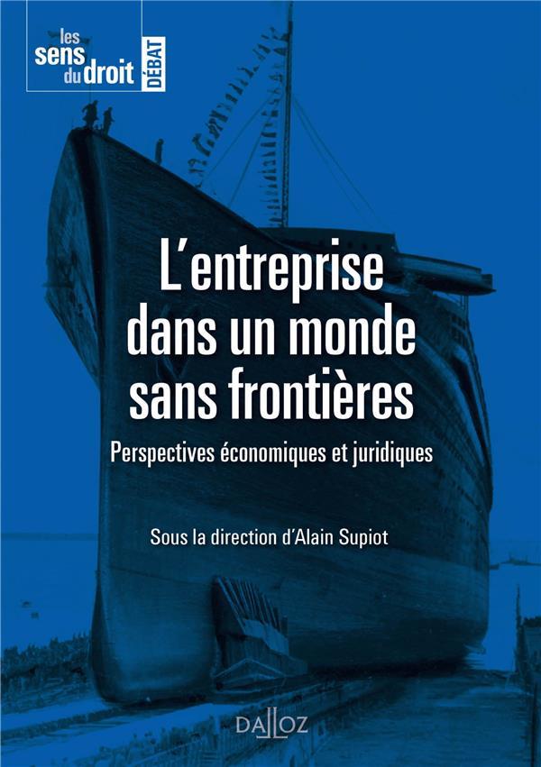 L'entreprise dans un monde sans frontières ; perspectives économiques et juridiques
