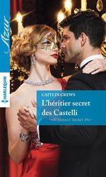 Vente Livre Numérique : L'héritier secret des Castelli  - Caitlin Crews