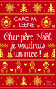 Cher père Noël, je voudrais un mec !  - Caro M. Leene