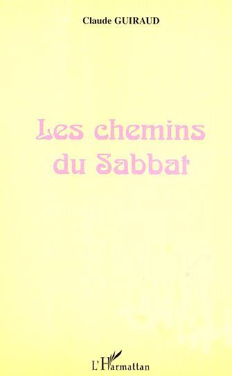 Les chemins du sabbat - commentaire des quatre premiers chapitres du livre de la genese
