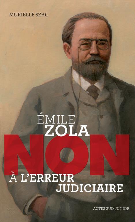 Emile Zola ; non à l'erreur judiciaire