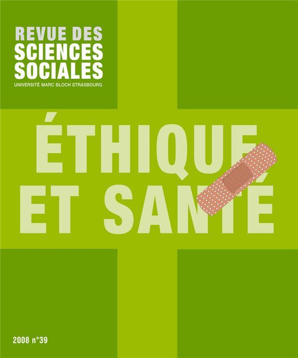 Revue des sciences sociales n.39 ; ethique et sante