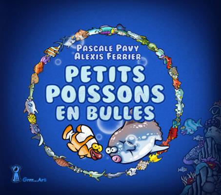Petits poissons en bulles