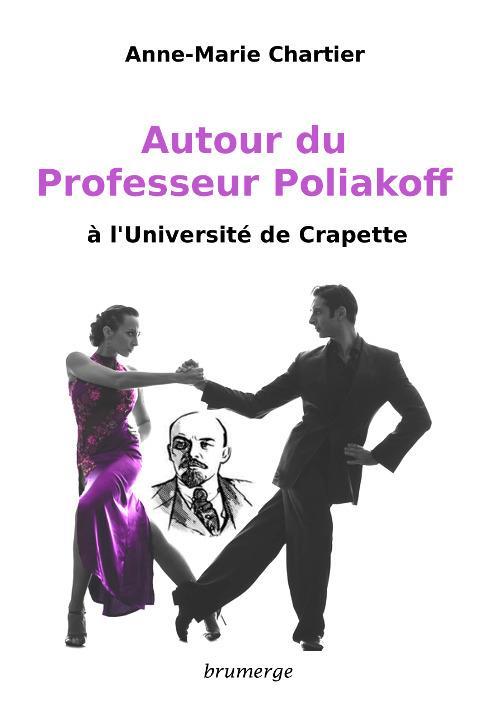 Autour du professeur Poliakoff ; à l'Université de crapette
