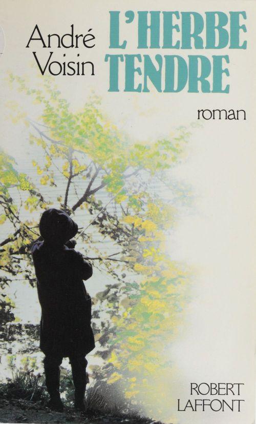 L'Herbe tendre  - Andre Voisin