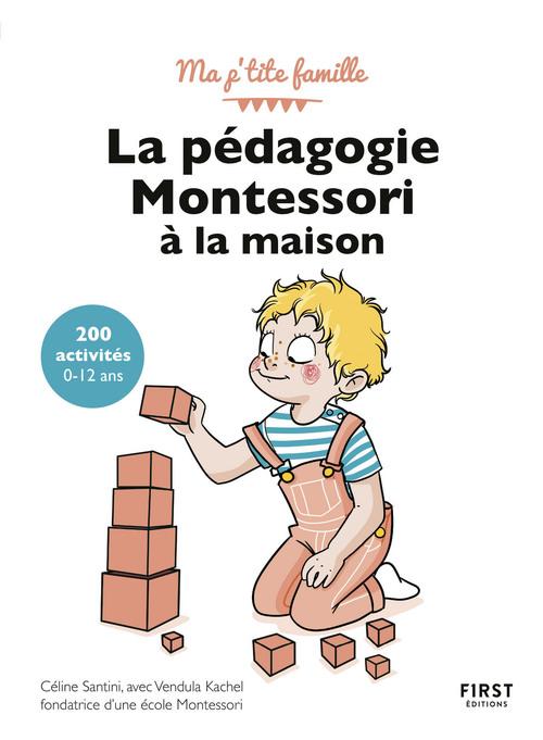 La pédagogie Montessori à la maison : 200 activités (3e édition)