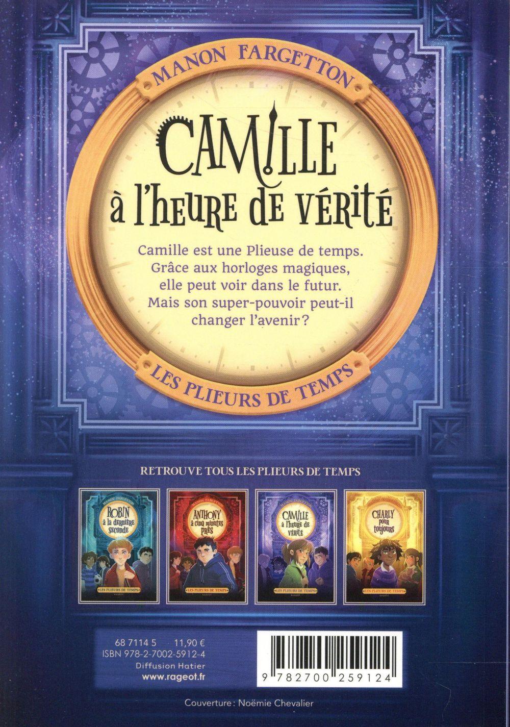 Les plieurs de temps t.3 ; Camille à l'heure de vérité