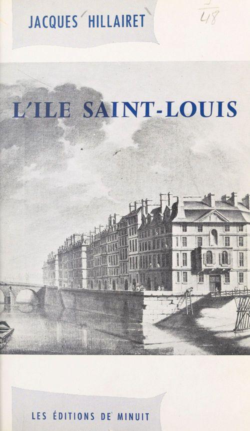 L'Île Saint-Louis  - Jacques Hillairet