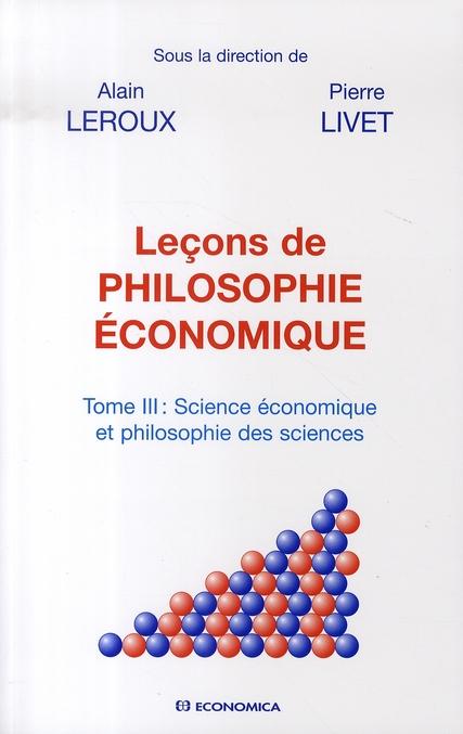Lecons De Philosophie Economique T.3 ; Science Economique Et Philosophie Des Sciences