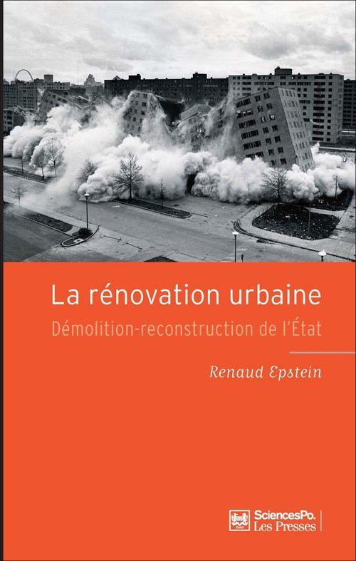 La rénovation urbaine ; démolition-reconstruction de l'état