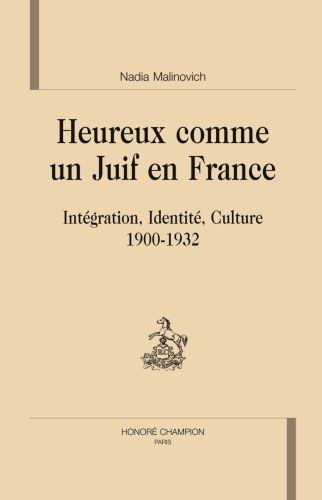 heureux comme un Juif en France ; intégration, identité, culture (1900-1932)