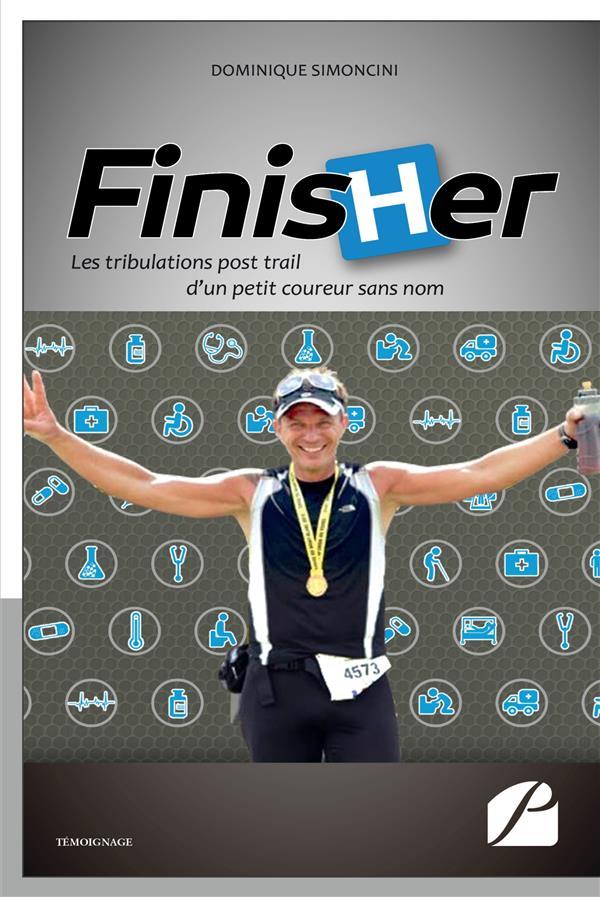 Finisher ; les tribulations post trail d'un petit coureur sans nom