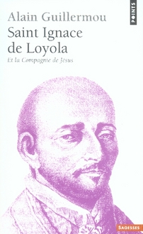 Saint ignace de loyola ; et la compagnie de jésus