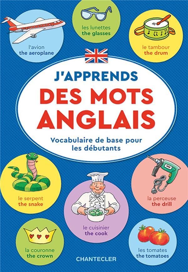 J'apprends des mots anglais ; vocabulaire de base pour les débutants