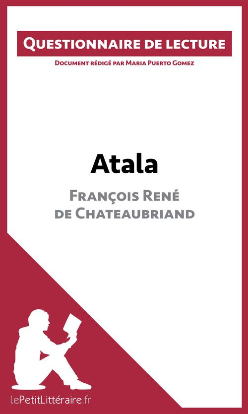 Questionnaire de lecture ; Atala de François René de Chateaubriand