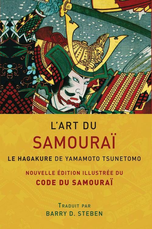 L'art du samouraï ; le hagakure de Yamamoto Tsunetomo