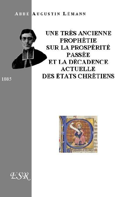 Une Tres Ancienne Prophetie Sur La Prosperite Passee Et La Decadence Actuelle Des Etats Chretiens