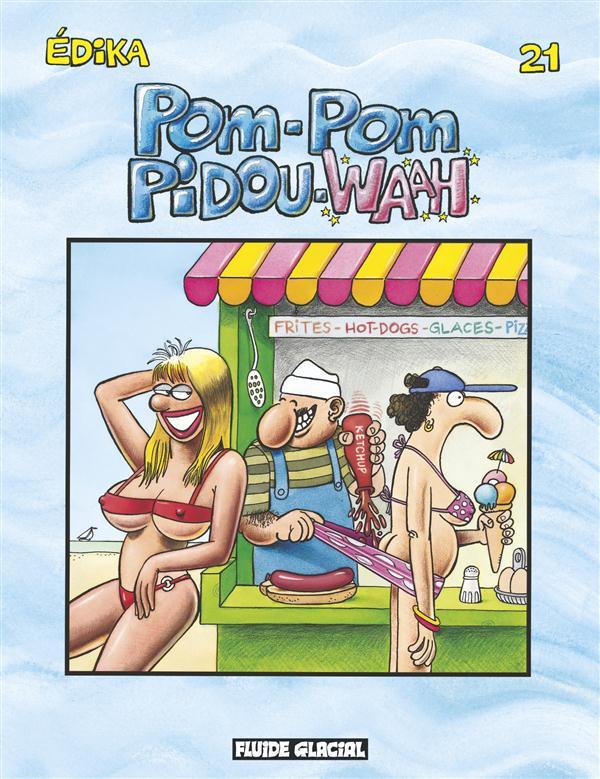 Edika T.21 ; Pom-Pom Pidou-Waah