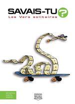 Vente Livre Numérique : SAVAIS-TU ? ; les vers solitaires  - Alain M. Bergeron - Sampar - Michel Quintin