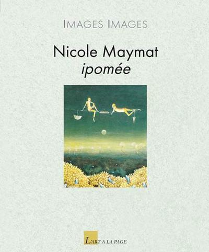 Nicole Maymat, Ipomée