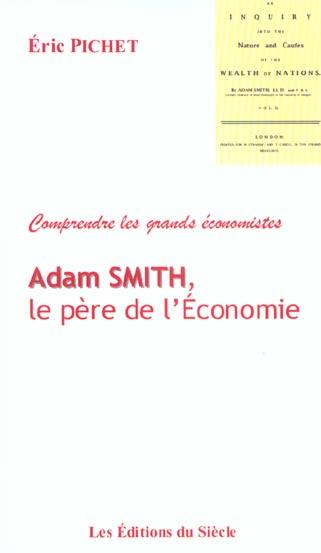 Adam smith, le pere de l'economie